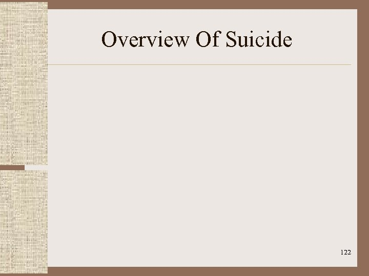 Overview Of Suicide 122