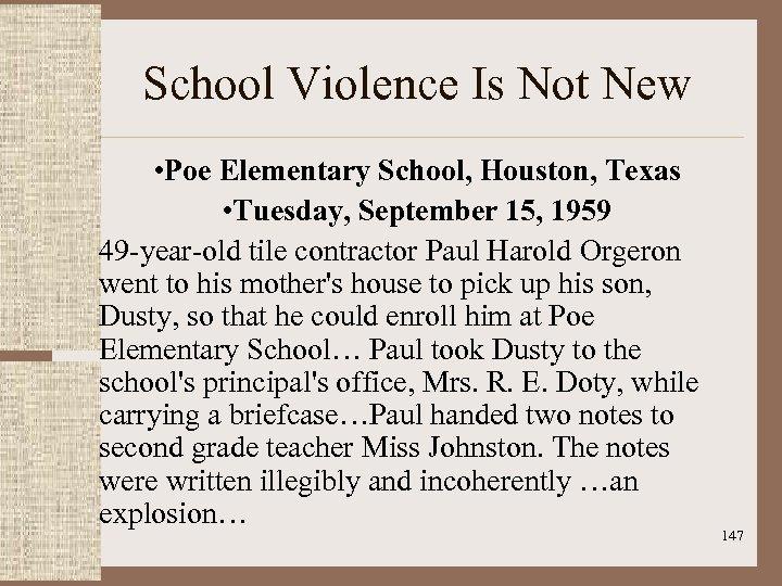School Violence Is Not New • Poe Elementary School, Houston, Texas • Tuesday, September
