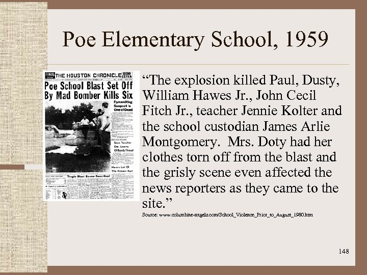 "Poe Elementary School, 1959 ""The explosion killed Paul, Dusty, William Hawes Jr. , John"