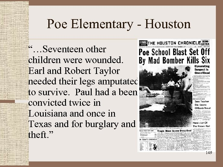 """Poe Elementary - Houston """"…Seventeen other children were wounded. Earl and Robert Taylor needed"""