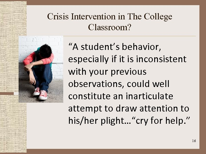 """Crisis Intervention in The College Classroom? """"A student's behavior, especially if it is inconsistent"""
