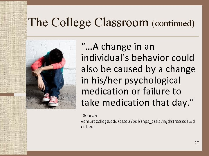 """The College Classroom (continued) """"…A change in an individual's behavior could also be caused"""