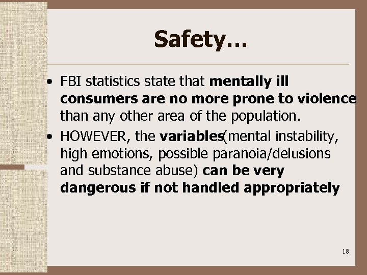 Safety… • FBI statistics state that mentally ill consumers are no more prone to