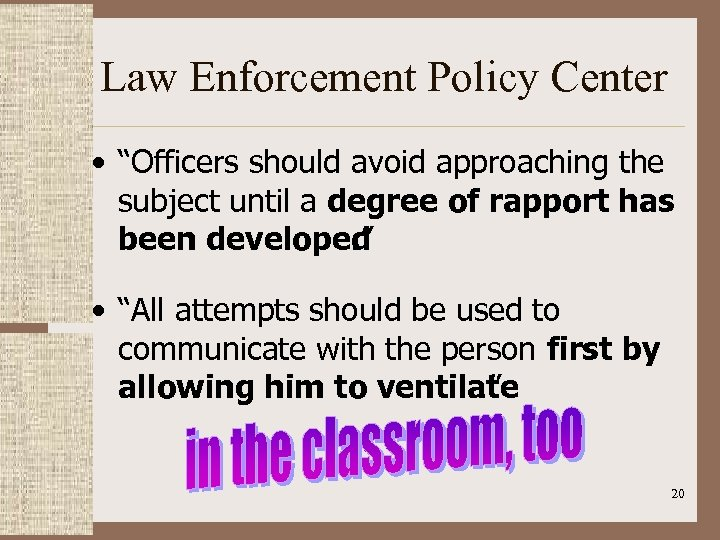 """Law Enforcement Policy Center • """"Officers should avoid approaching the subject until a degree"""