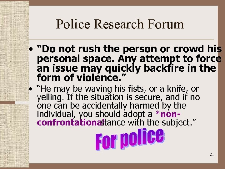 """Police Research Forum • """"Do not rush the person or crowd his personal space."""