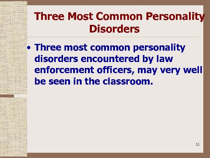 Three Most Common Personality Disorders • Three most common personality disorders encountered by law