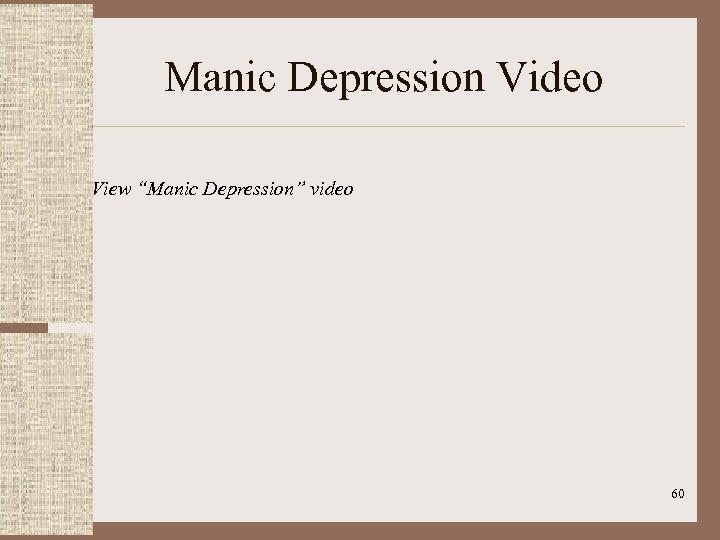 "Manic Depression Video View ""Manic Depression"" video 60"