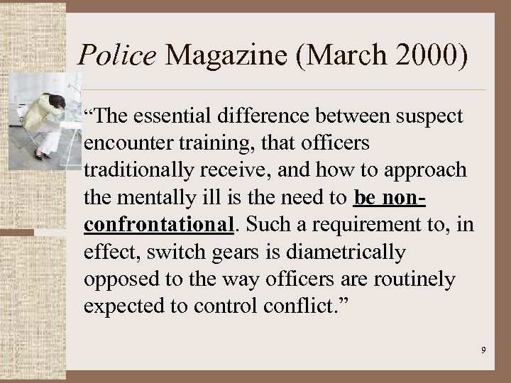 """Police Magazine (March 2000) • """"The essential difference between suspect encounter training, that officers"""