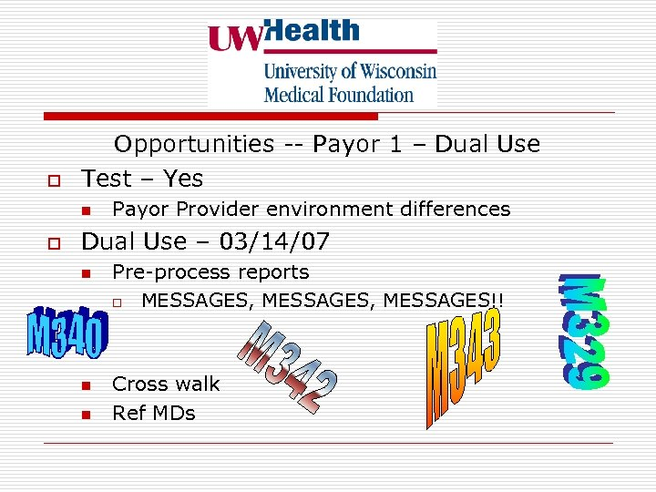 o Opportunities -- Payor 1 – Dual Use Test – Yes n o Payor