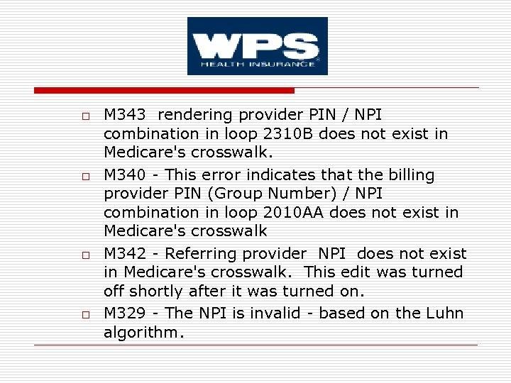 o o M 343 rendering provider PIN / NPI combination in loop 2310 B