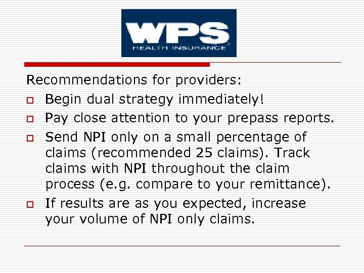 Recommendations for providers: o Begin dual strategy immediately! o Pay close attention to your