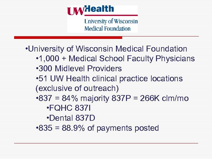 • University of Wisconsin Medical Foundation • 1, 000 + Medical School Faculty