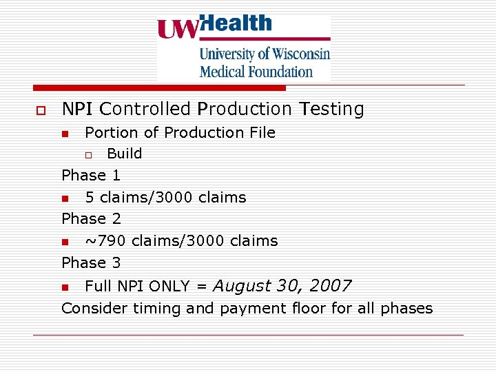 o NPI Controlled Production Testing Portion of Production File o Build Phase 1 n