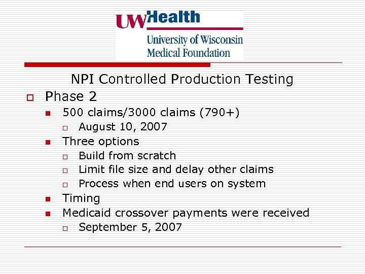 o NPI Controlled Production Testing Phase 2 n n 500 claims/3000 claims (790+) o