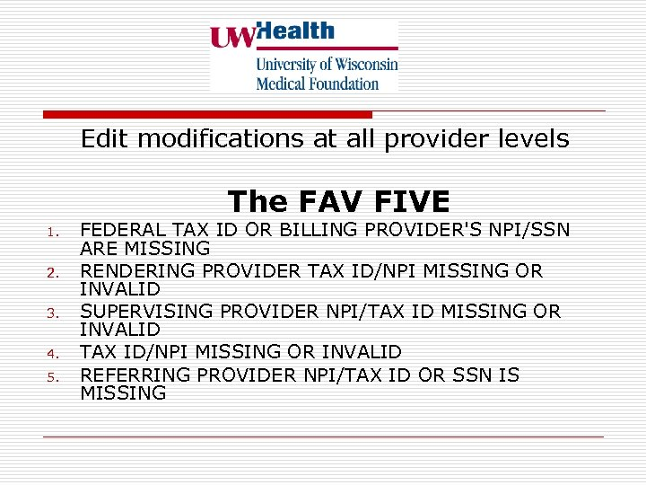 Edit modifications at all provider levels The FAV FIVE 1. 2. 3. 4. 5.