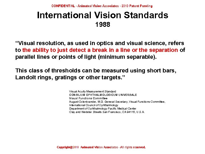 "International Vision Standards 1988 ""Visual resolution, as used in optics and visual science, refers"