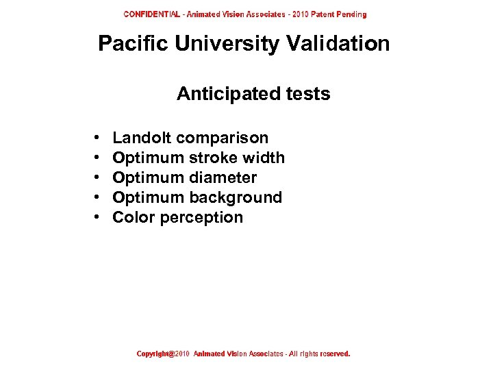Pacific University Validation Anticipated tests • • • Landolt comparison Optimum stroke width Optimum