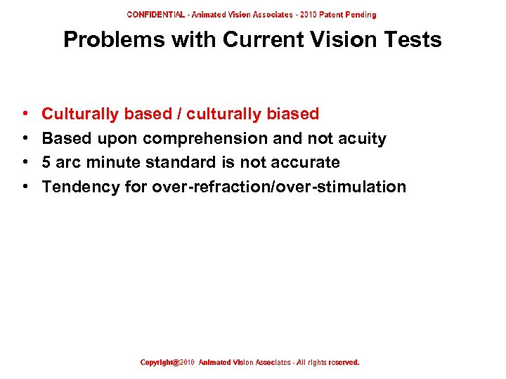 Problems with Current Vision Tests • • Culturally based / culturally biased Based upon