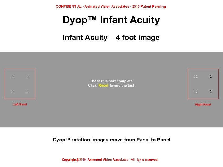 Dyop™ Infant Acuity – 4 foot image Dyop™ rotation images move from Panel to