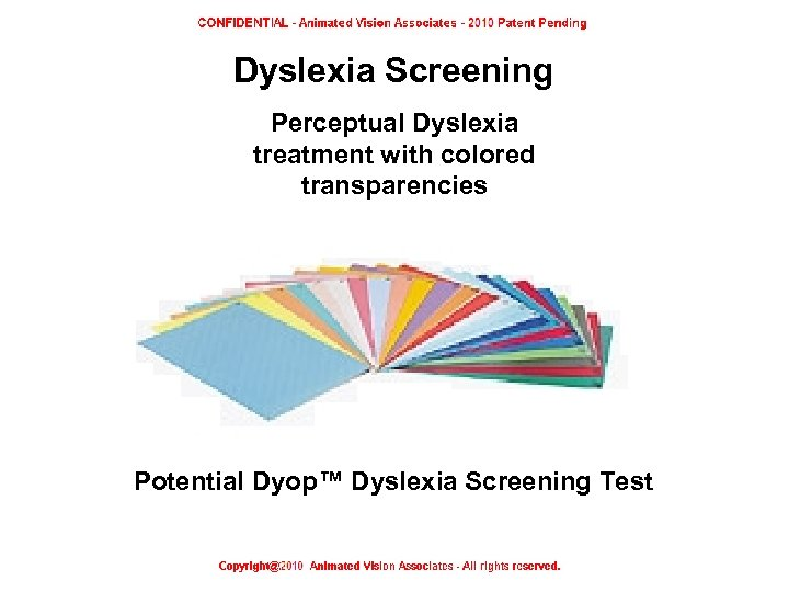 Dyslexia Screening Perceptual Dyslexia treatment with colored transparencies Potential Dyop™ Dyslexia Screening Test Perceptual