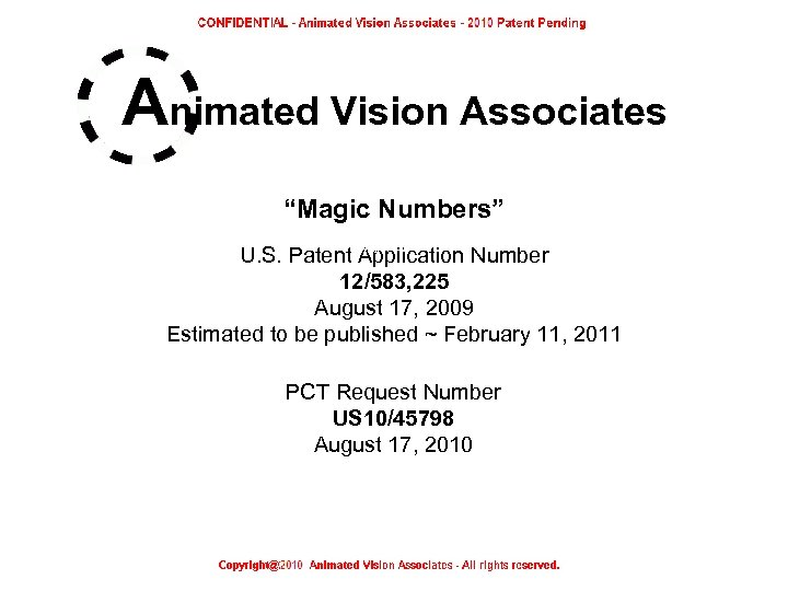 "Animated Vision Associates ""Magic Numbers"" U. S. Patent Application Number 12/583, 225 August 17,"