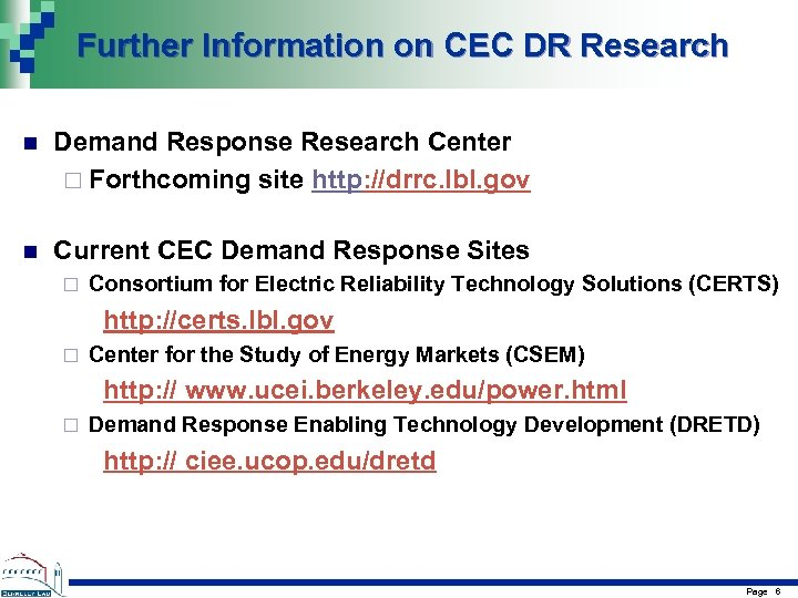 Further Information on CEC DR Research n Demand Response Research Center ¨ Forthcoming site