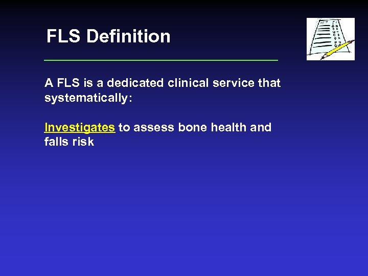 FLS Definition A FLS is a dedicated clinical service that systematically: Investigates to assess