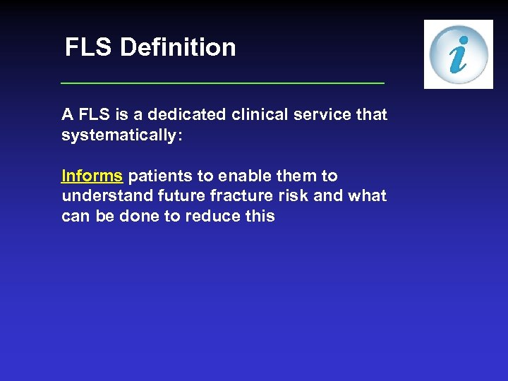 FLS Definition A FLS is a dedicated clinical service that systematically: Informs patients to