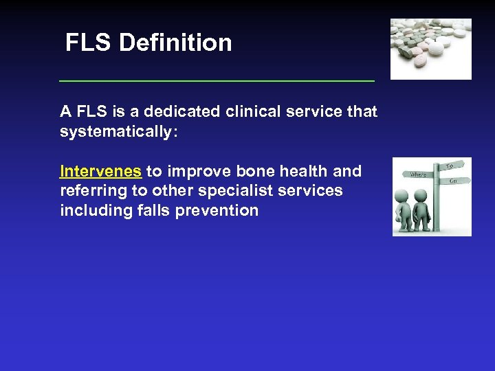 FLS Definition A FLS is a dedicated clinical service that systematically: Intervenes to improve