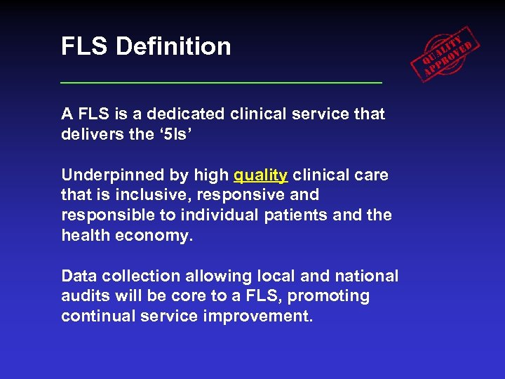 FLS Definition A FLS is a dedicated clinical service that delivers the ' 5