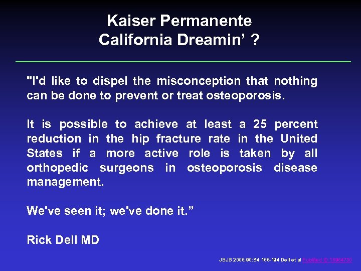 Kaiser Permanente California Dreamin' ?