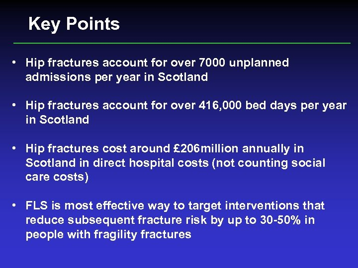 Key Points • Hip fractures account for over 7000 unplanned admissions per year in