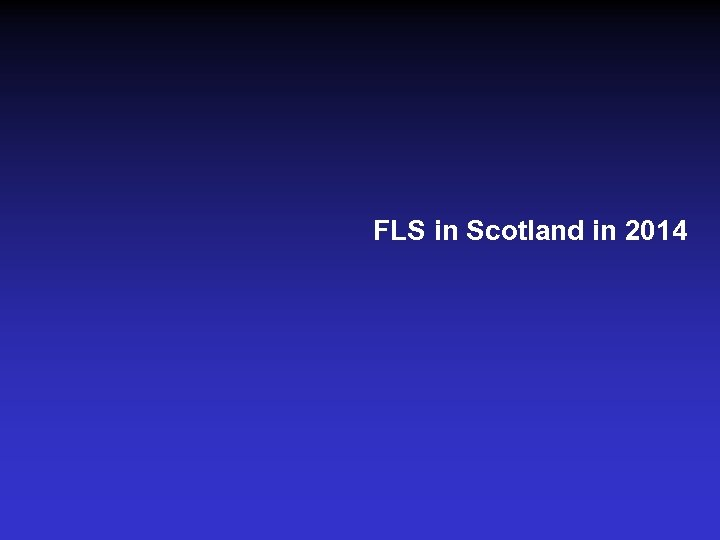FLS in Scotland in 2014