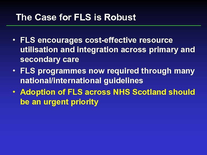 The Case for FLS is Robust • FLS encourages cost-effective resource utilisation and integration