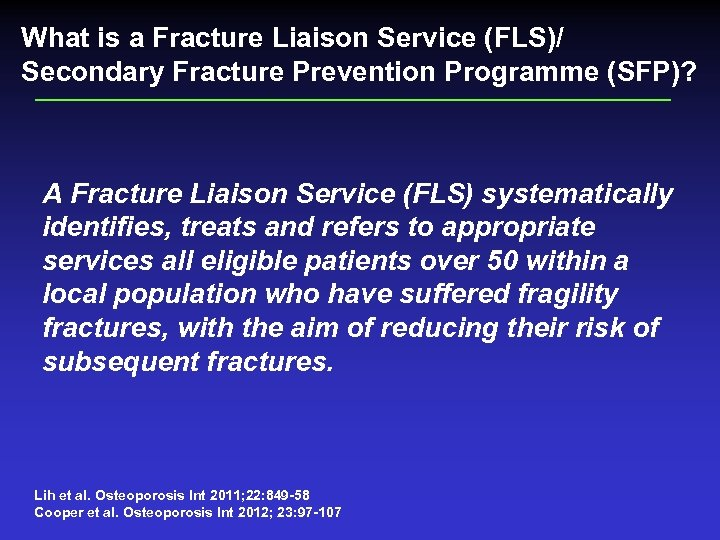 What is a Fracture Liaison Service (FLS)/ Secondary Fracture Prevention Programme (SFP)? A Fracture