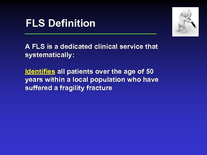 FLS Definition A FLS is a dedicated clinical service that systematically: Identifies all patients