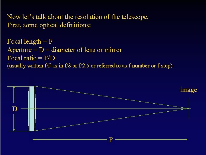 Now let's talk about the resolution of the telescope. First, some optical definitions: Focal