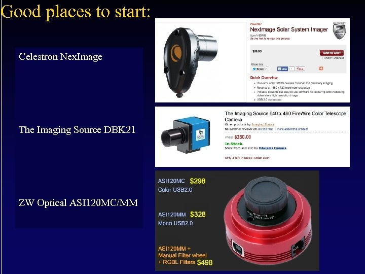 Good places to start: Celestron Nex. Image The Imaging Source DBK 21 ZW Optical