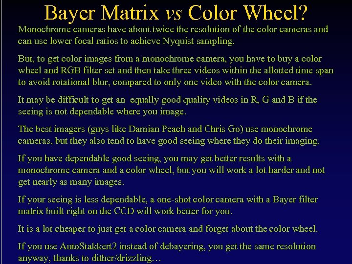 Bayer Matrix vs Color Wheel? Monochrome cameras have about twice the resolution of the