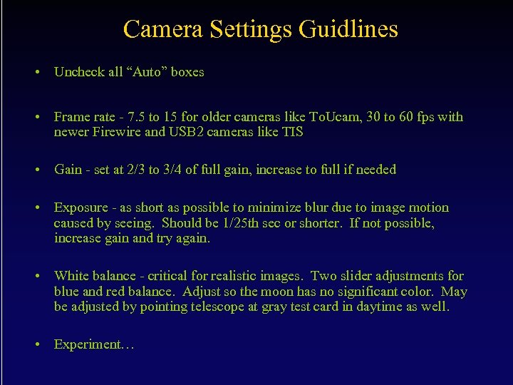 """Camera Settings Guidlines • Uncheck all """"Auto"""" boxes • Frame rate - 7. 5"""