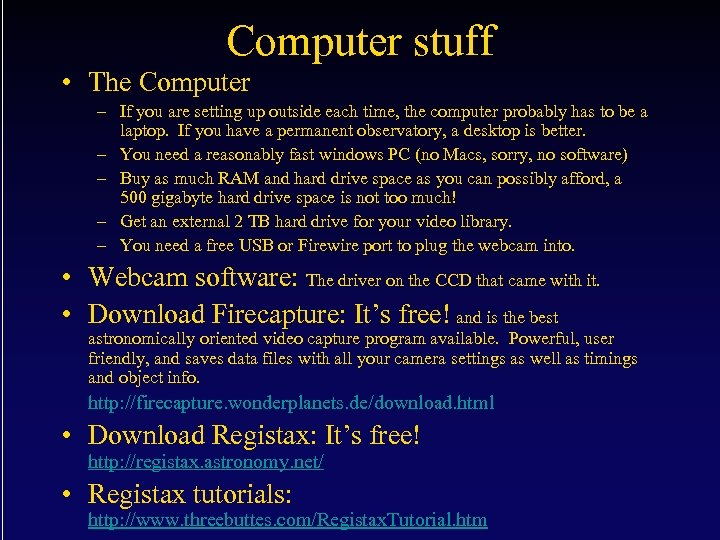 Computer stuff • The Computer – If you are setting up outside each time,