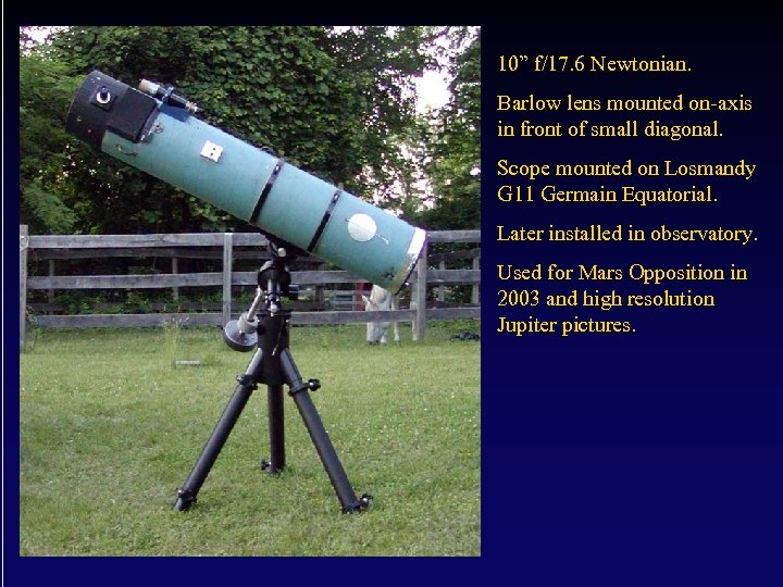 """10"""" f/17. 6 Newtonian. Barlow lens mounted on-axis in front of small diagonal. Scope"""