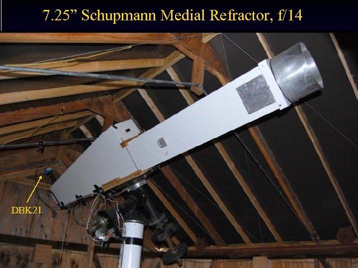 """7. 25"""" Schupmann Medial Refractor, f/14 DBK 21"""