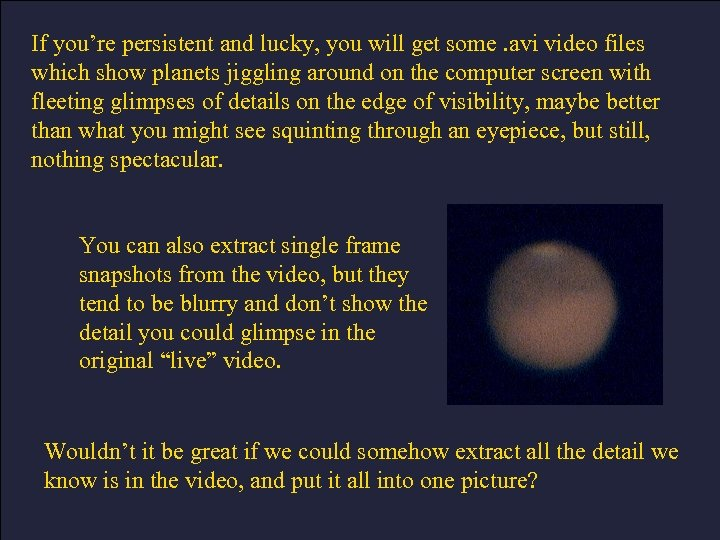 If you're persistent and lucky, you will get some. avi video files which show