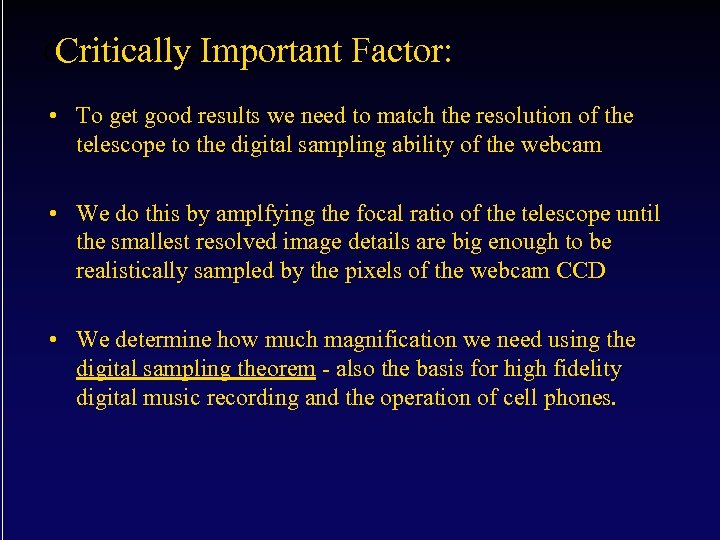 Critical Details: Critically Important Factor: • To get good results we need to match