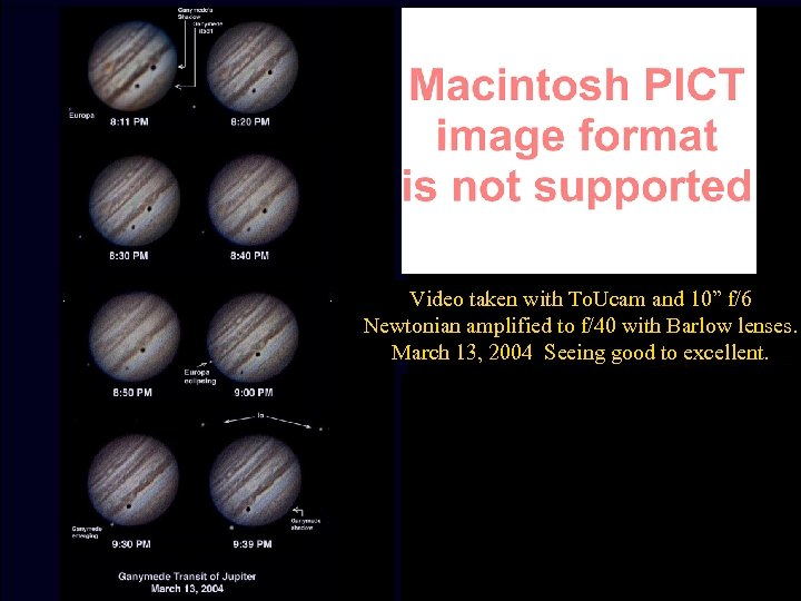 """Video taken with To. Ucam and 10"""" f/6 Newtonian amplified to f/40 with Barlow"""