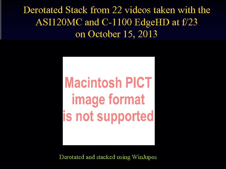 Derotated Stack from 22 videos taken with the ASI 120 MC and C-1100 Edge.