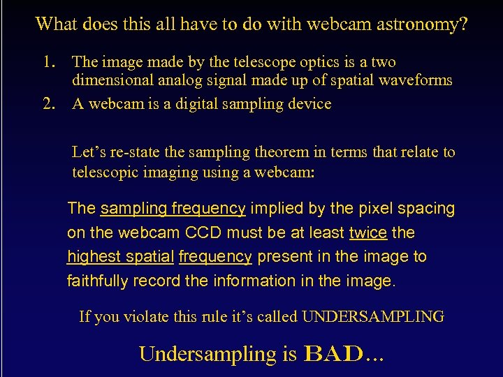 What does this all have to do with webcam astronomy? 1. The image made