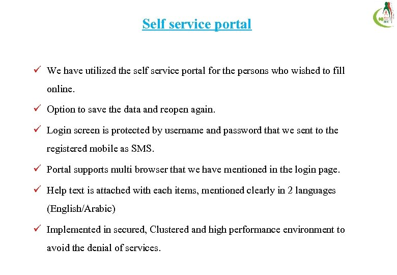 Self service portal ü We have utilized the self service portal for the persons