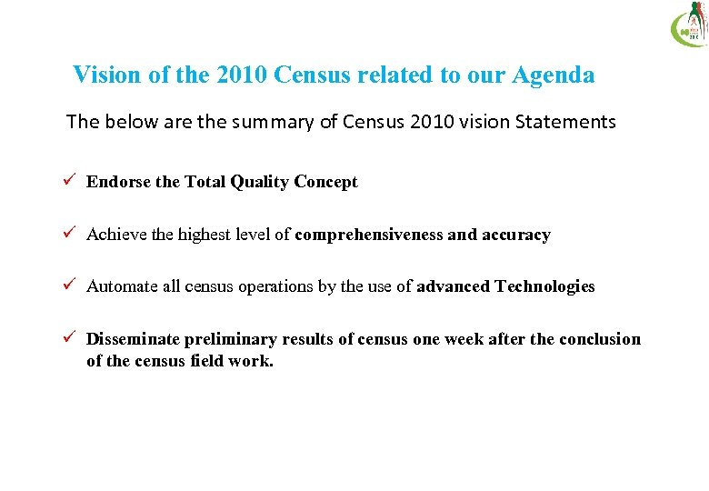 Vision of the 2010 Census related to our Agenda The below are the summary
